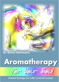 A NEW Book on Aromatherapy: Aromatherapy For Your Soul