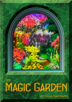 The Magic Garden Meditation with Dr Silvia Hartmann