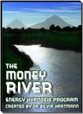 Money Hypnosis Program - wealth, abundance, farewell to money stress The Money River by Dr Hartmann